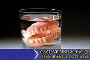 Làm thế nào để bảo quản răng giả tháo lắp